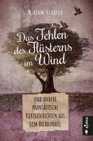 Das Fehlen des Fl  sterns im Wind     und andere phantastische Kurzgeschichten aus dem Halbdunkel PDF
