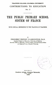 The public primary school system of France: with special reference to the training of techers
