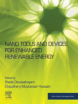 Nano Tools and Devices for Enhanced Renewable Energy