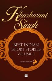 Khushwant Singh Best Indian Short Stories: Volume 2