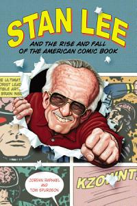 Stan Lee and the Rise and Fall of the American Comic Book PDF