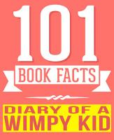 Diary of a Wimpy Kid   101 Amazingly True Facts You Didn t Know PDF