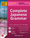 Practice Makes Perfect Complete Japanese Grammar, 2nd Edition