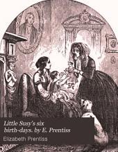 Little Susy's six birth-days. by E. Prentiss