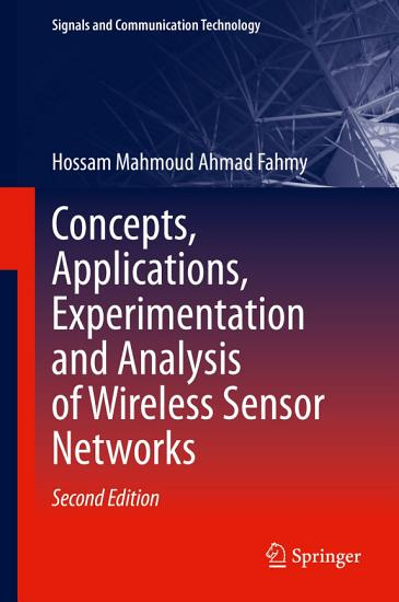 Concepts  Applications  Experimentation and Analysis of Wireless Sensor Networks PDF
