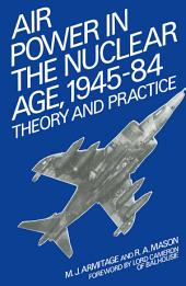 Air Power in the Nuclear Age, 1945–84: Theory and Practice, Edition 2