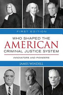 Who Shaped the American Criminal Justice System Book