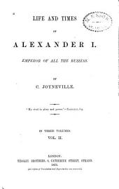 Life and Times of Alexander I.: Emperor of All the Russians, Volume 2