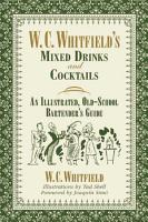 W  C  Whitfield s Mixed Drinks and Cocktails PDF