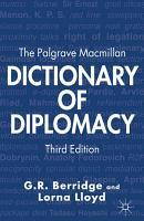 The Palgrave Macmillan Dictionary of Diplomacy PDF