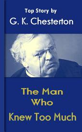 The Man Who Knew Too Much: Chesterton Top Collection
