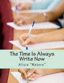 The Time Is Always Write Now