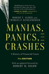 Manias, Panics, and Crashes: A History of Financial Crises, Seventh Edition, Edition 7