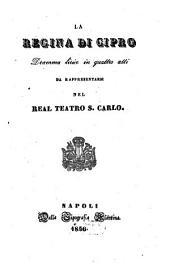La regina di Cipro: dramma lirico in quattro atti : da rappresentarsi nel Real Teatro S. Carlo