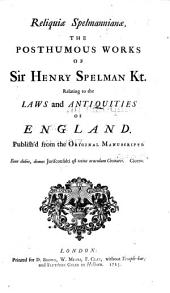 The English works of Sir Henry Spelman, publ. in his life-time: together with his posthumous works ... : Together with the life of the author, now rev. ; To which are added 2 more treatises never before print ... ; With a compleat index to the Whole, Volume 2