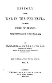 History of the War in the Peninsula, and in the South of France: From the Year 1807 to the Year 1814, Volume 5