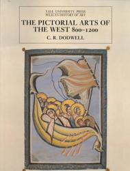 The Pictorial Arts of the West, 800-1200