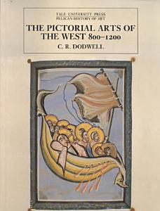 The Pictorial Arts of the West  800 1200 Book