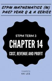 STPM 2017 MM Term 3 Chapter 14 Cost, Revenue and Profit - STPM Mathematics (M) Past Year Q & A: The Complete STPM Past Year Series