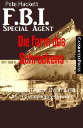Die Farm des Schreckens: FBI Special Agent Owen Burke #5/ Cassiopeiapress Krimi