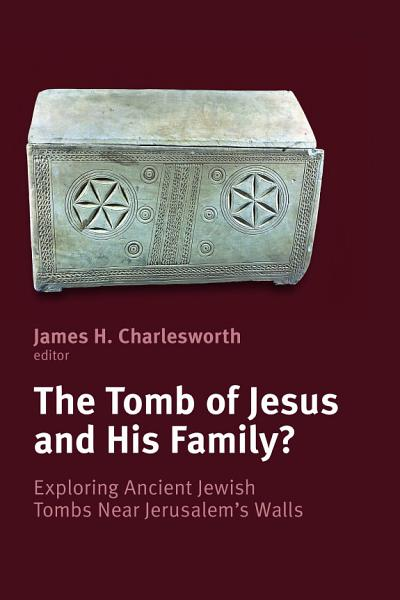 The Tomb Of Jesus And His Family