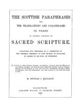 The Scottish Paraphrases: Being the Translations and Paraphrases in Verse of Several Passages of Sacred Scripture