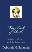 The Book of Ruth  a Story of Love and Redemption PDF