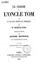 La cabane de l'oncle Tom ou la vie des negres en Amerique par Mme Henriette Stowe