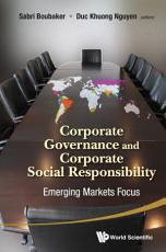 Corporate Governance And Corporate Social Responsibility  Emerging Markets Focus PDF