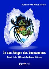 In den Fängen des Seemonsters: Band 1 der Nikolai-Bachnow-Bücher