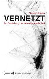 Vernetzt - Zur Entstehung der Netzwerkgesellschaft
