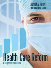 Health-Care Reform: A Surgeon's Perspective