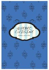 Canadian Cookbook - Quebec Cuisine: Recettes Canadiennes