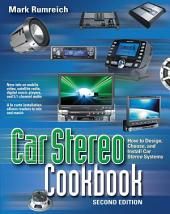 Car Stereo Cookbook: Edition 2