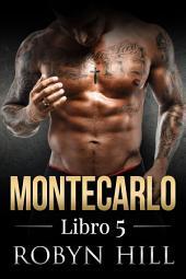 Montecarlo - Libro 5: (Romance Contemporáneo)