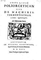 Poliorceticon Sive de Machinis, Tormantis. Telis. Libri Qvinqve