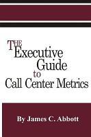 The Executive Guide to Call Center Metrics PDF