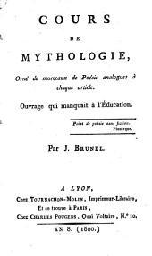 Cours de mythologie, orné de morceaux de poésie analogues à chaque article