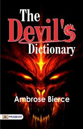The Devil's Dictionary: A Selection of the Bitter Definitions of Ambrose Bierce