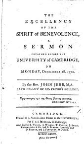 The excellency of the spirit of benevolence, a sermon: Volume 1; Volume 3