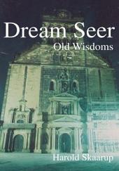 Dream Seer:: Old Wisdoms