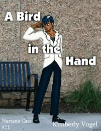 A Bird In the Hand: A Project Nartana Case #11
