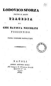 Lodovico Sforza detto il Moro tragedia di Gio. Batista Niccolini fiorentino