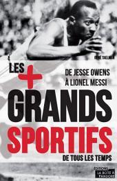 Les 100 plus grands sportifs de tous les temps: De Jesse Owens à Lionel Messi