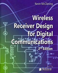 Wireless Receiver Design for Digital Communications  2nd Edn