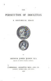 The Persecution of Diocletian: A Historical Essay