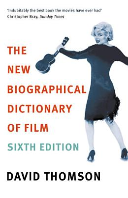 The New Biographical Dictionary Of Film 6th Edition PDF