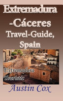 Extremadura-Cáceres Travel-Guide, Spain