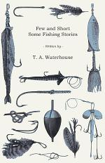 Few and Short - Some Fishing Stories