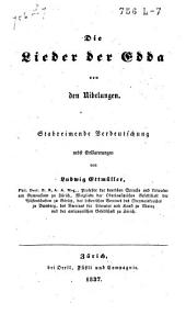 Lieder der Edda von den Nibelungen: Stabreimende Verdeutschung nebst Erläuterungen